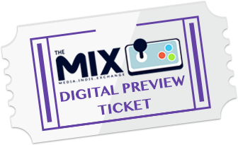 The MIX Digital Preview Ticket