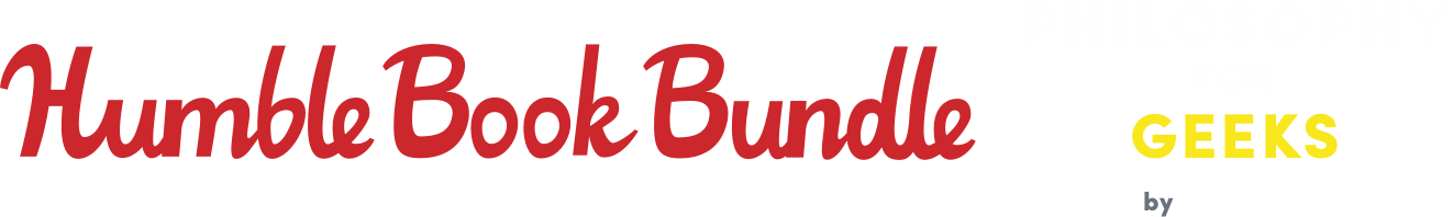 Humble Book Bundle: Philosophy for Geeks by Wiley