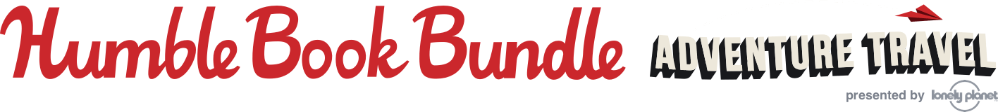 Humble Book Bundle: Adventure Travel presented by Lonely Planet