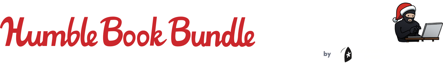 The Humble Book Bundle: Hacking for the Holidays by No Starch Press