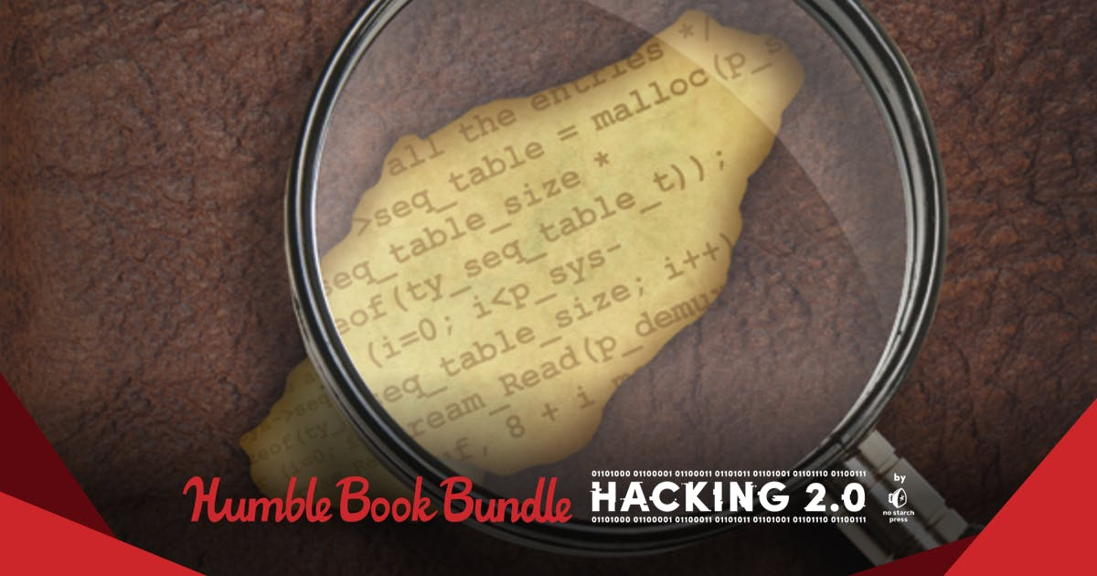 The Humble Book Bundle: Hacking 2 0 by No Starch Press