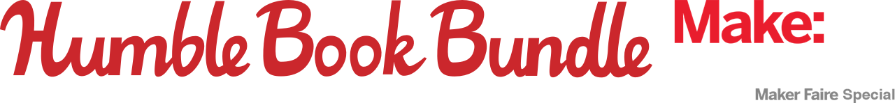 The Humble Book Bundle: MAKE: Essentials - Maker Faire Special