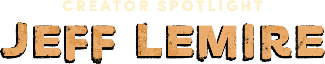 Humble Comics Bundle: Creator Spotlight Jeff Lemire