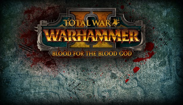 Buy Total War™: WARHAMMER® II - Blood for the Blood God II from the Humble  Store