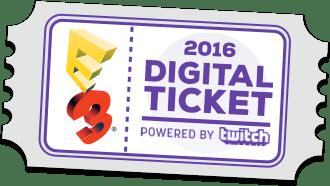 E3 2016 Digital Ticket
