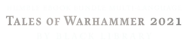 Humble eBook Bundle: Multi-Language Tales of Warhammer 2021 by Black Library