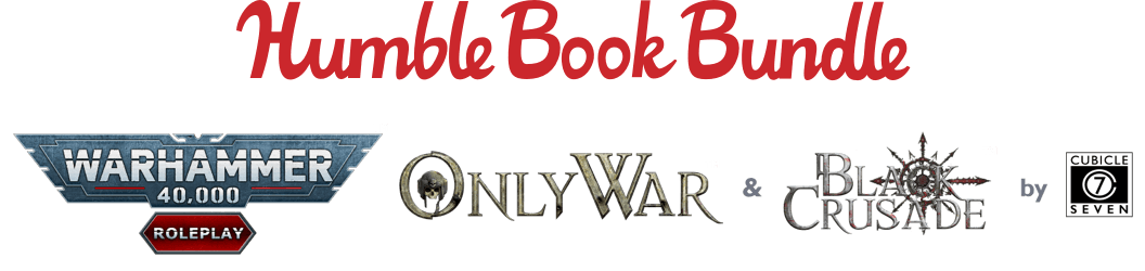 Humble RPG Book Bundle: Warhammer 40K: Black Crusade & Only War by Cubicle 7